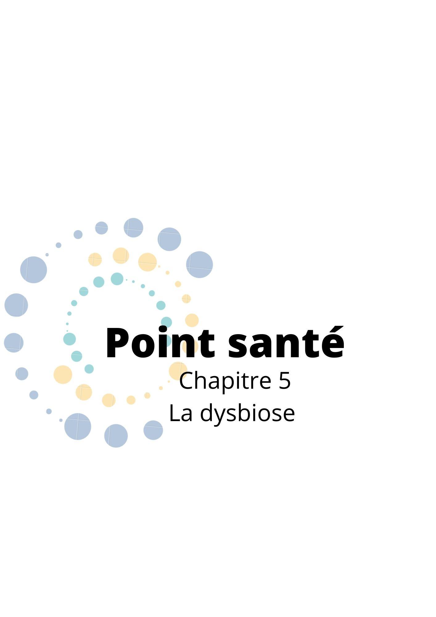 Read more about the article Point santé chapitre 5 la dysbiose